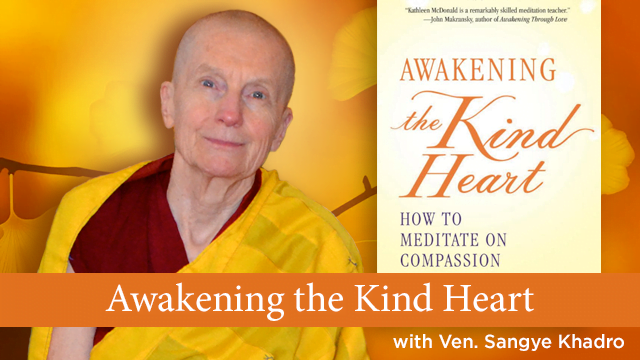 Online: Awakening the Kind Heart with Ven. Sangye Khadro