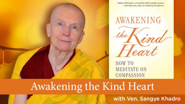 Online: Awakening the Kind Heart with Ven. Sangye Khadro